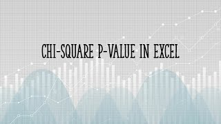 How to calculate a chi square p value in Excel