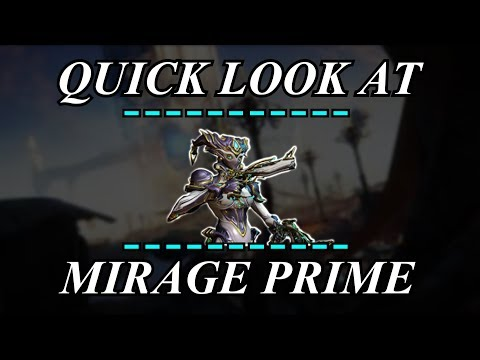 Warframe - Quick Look At: Mirage Prime (1 Forma)