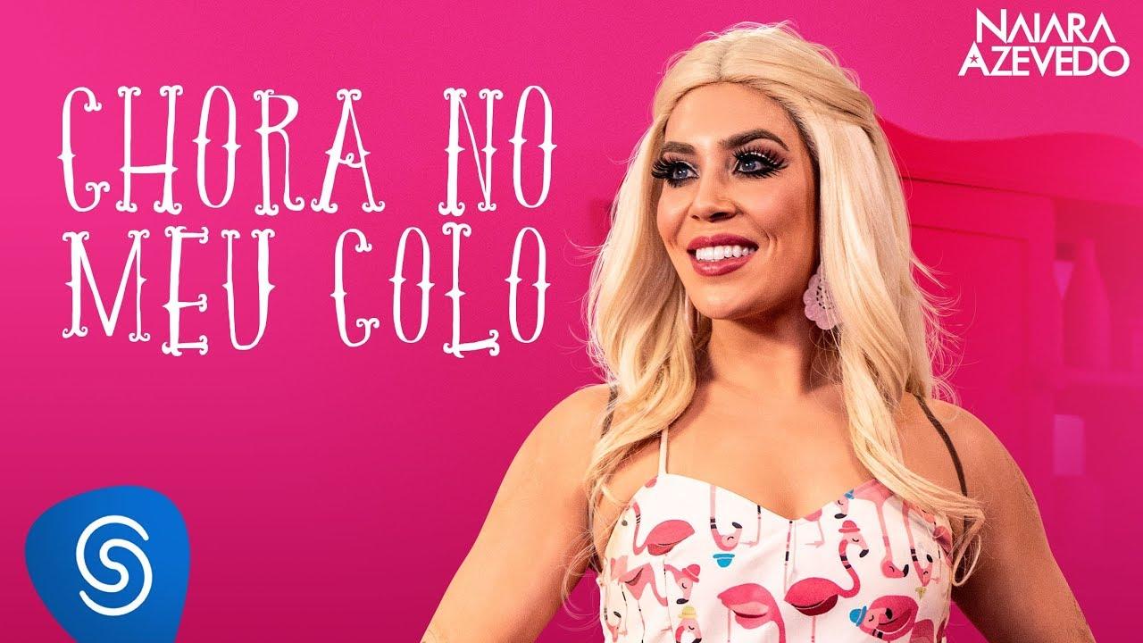 Naiara Azevedo - Chora No Meu Colo