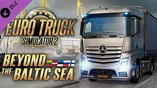 Новое DLC - Едем в Калининград - Beyond the Baltic Sea - Euro Truck Simulator 2