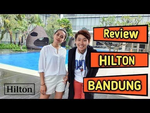 HIlton BanDung Review