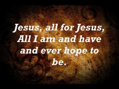 Jesus All For Jesus - Youtube Lyric Video