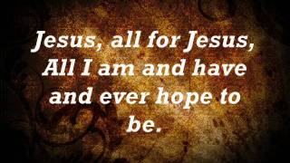 Jesus, All For Jesus.wmv