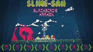 VideoImage1 Slime-san: Blackbird's Kraken