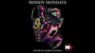 Moody Mondays - Eric Prydz - Cover By Marco Cavassa