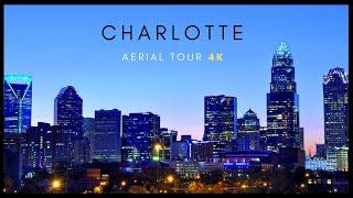 Charlotte, NC  - 4K AERIAL TOUR