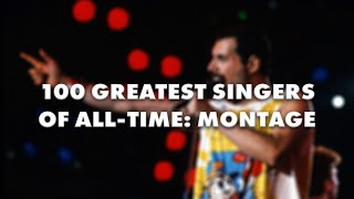 The 100 Greatest Singers of All-Time (MONTAGE)
