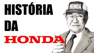 HISTÓRIA DA HONDA - ORGULHO DE SE TER UMA HONDA