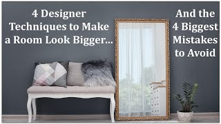 4 Techniques to Make a Room Look Bigger & 4 Biggest Mistakes to Avoid