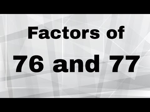 Factors of 76 and 77-Prime Factorization 76 and 77