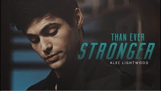Stronger than Ever - Alec Lightwood