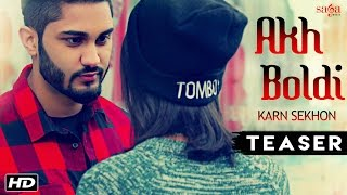 Akh Boldi Teaser  Karn Sekhon  Desi Crew  Sukh Sanghera  Latest Punjabi Song 2016 / 2017