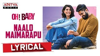 Naalo Maimarapu Lyrical || Oh Baby Songs || Samantha Akkineni, Naga Shaurya  || Mickey J Meyer
