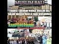 TRADISI MUSLIM BALI TAHUNAN