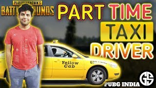 PART TIME TAXI DRIVER IS BACK, PUBG MOBILE CANCER
