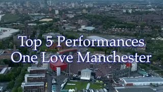 Top 5 Performances Of One Love Manchester