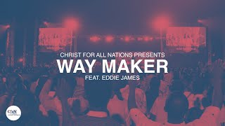 """""""Way Maker""""   Christ For All Nations Presents """"WORTHY"""" Recorded LIVE With Eddie James!"""