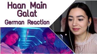 Haan Main Galat - Love Aaj Kal | Kartik, Sara | Pritam | Arijit Singh | Shashwat | GERMAN REACTION