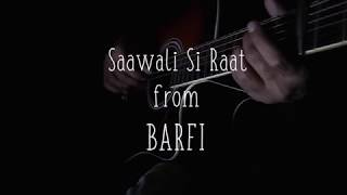 Fingerstyle Cover | Saawali Si Raat | ARIJIT SINGH | BARFI