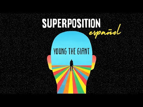 Young The Giant: Superposition (ESPAÑOL) Reprise