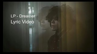LP   Dreamer (Lyric Video)