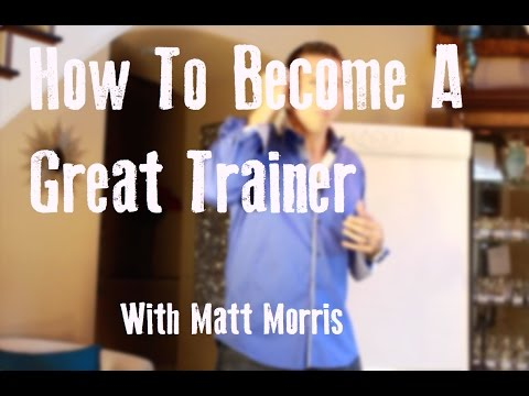 How To Become A Great Trainer