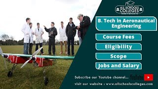 B.TECH in Aeronautical Engineering Course, Eligibility, Career Options, Jobs and Salary