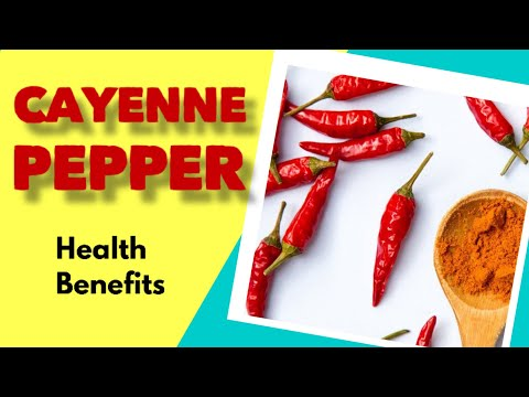 Video Cayenne Pepper health benefits