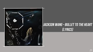JACKSON WANG - BULLET TO THE HEART (LYRICS)