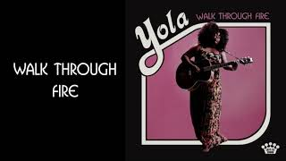 Yola   Walk Through Fire [Official Audio]