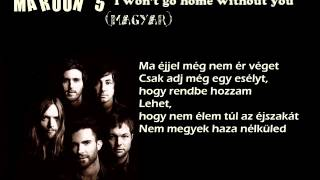 Maroon 5-I Won't Go Home Without You(magyar)