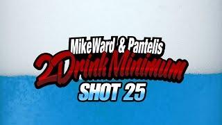 2 Drink Minimum - Shot 25