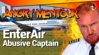 Abusive Boeing 737 Captain!   Angry Mentour!!