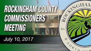 July 10, 2017 - Rockingham County Commissioners Meeting