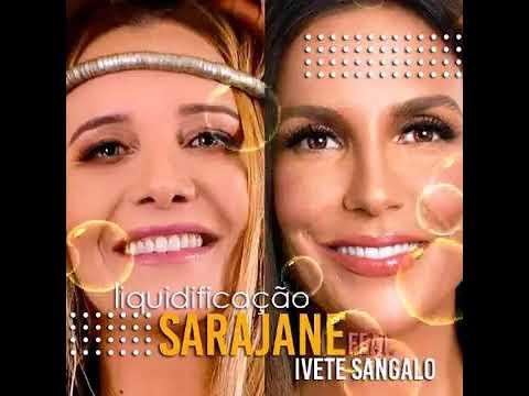 Liquidificação - Sarajane feat. Ivete Sangalo
