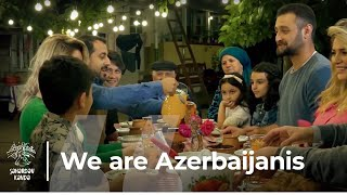 We are Azerbaijanis