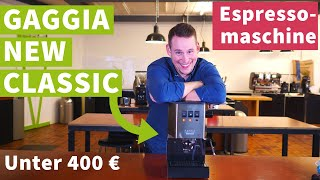Gaggia New Classic - Espressomaschine für unter 400 € im Test - Top-Einstieg!