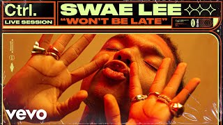 Swae Lee   Won't Be Late (Live Session) | Vevo Ctrl Ft. Drake