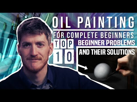 Oil Painting CRASH COURSE - Top 10 Beginner Problems and their Solutions - Tutorial and Demo