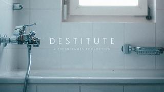 DESTITUTE | Short Film