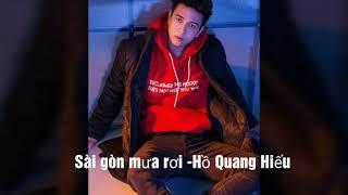 Sài gòn mưa rơi -Ca khúc mới nhất Hồ Quang Hiếu