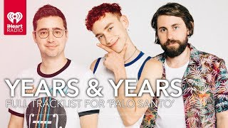 Years & Years Share Exclusive Stories For Every Track On 'Palo Santo'   Track By Track
