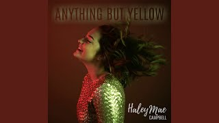 Haley Mae Campbell Anything But Yellow