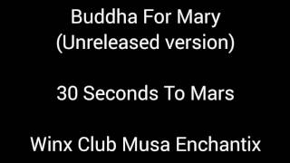 30 Seconds To Mars - Buddha For Mary (unreleased version) Lyrics