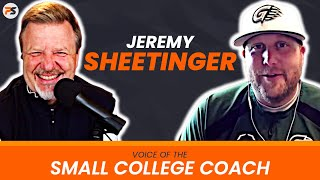 JEREMY SHEETINGER: Voice of the Small College Coach (Baseball)