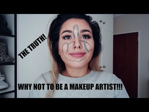 Why NOT to be a Makeup Artist: The Truth