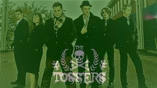 The Tossers - When you get here