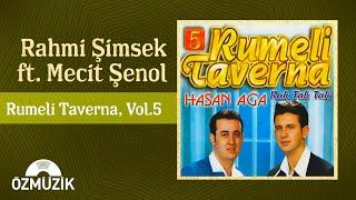 Rahmi Şimşek Ft. Mecit Şenol - Rumeli Taverna 5