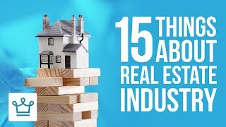 15 Things You Didn't Know About The Real Estate Industry