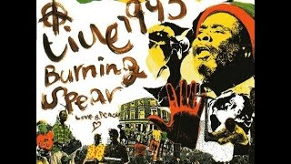 BURNING SPEAR   Mek We Dweet (Live '93)